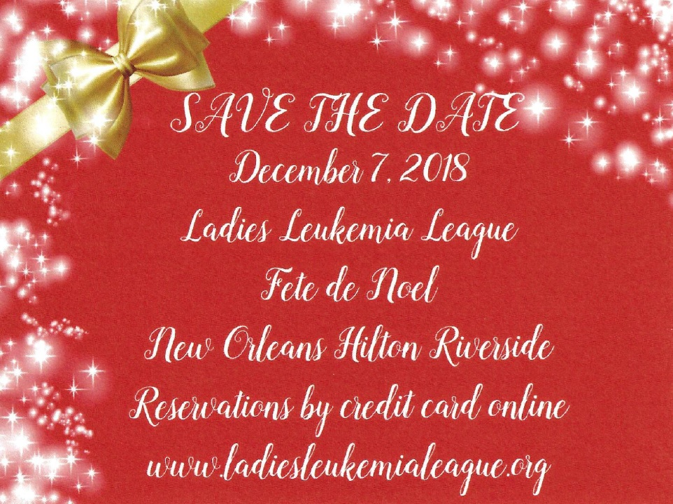 fete de noel 2018 date Ladies Leukemia League, Inc. of the Gulf South Region   Introduction fete de noel 2018 date